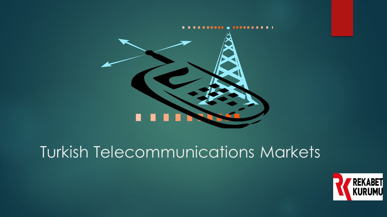 Turkish Telecommunications Markets