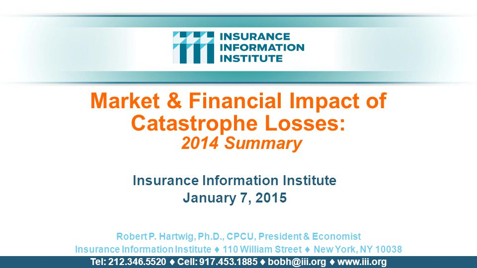 Market & Financial Impact of Catastrophe Losses: 2014 Summary