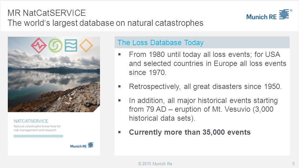 MR NatCatSERVICE The world's largest database on natural catastrophes