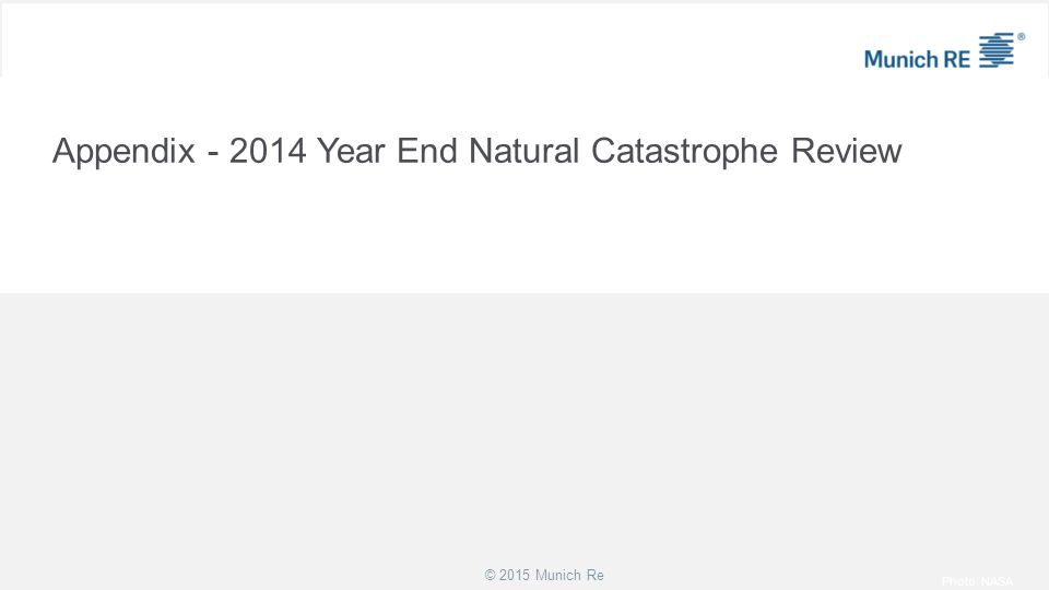 Appendix - 2014 Year End Natural Catastrophe Review