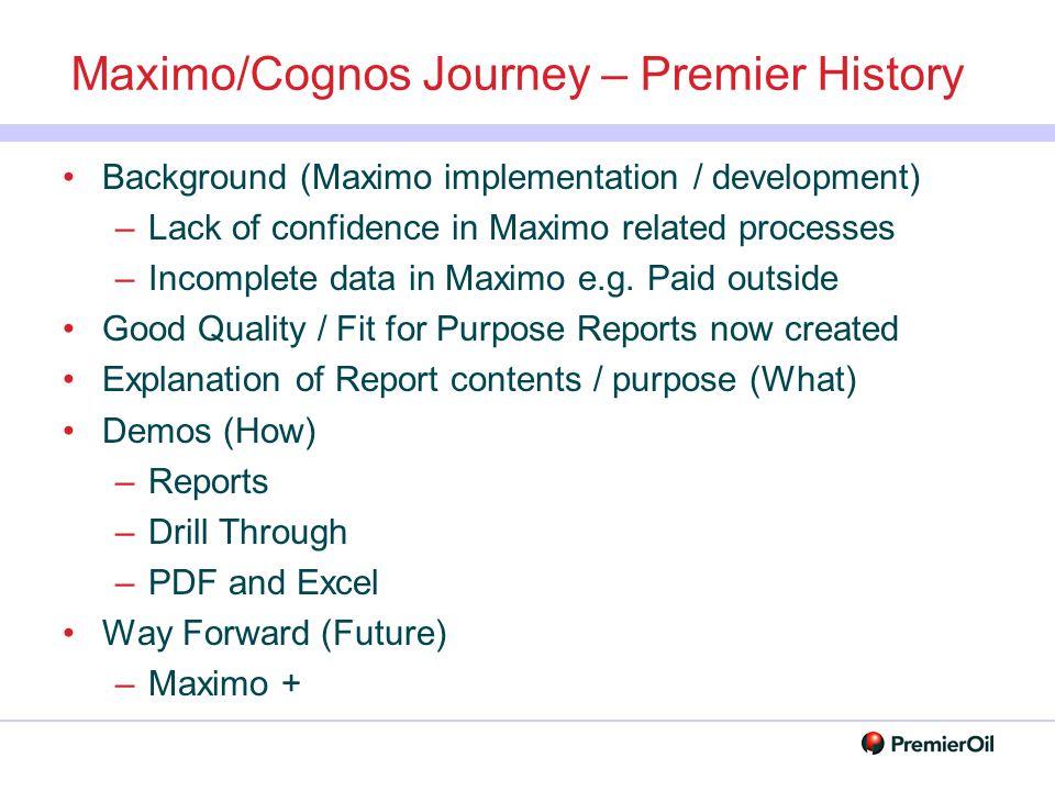 Maximo/Cognos Journey – Premier History