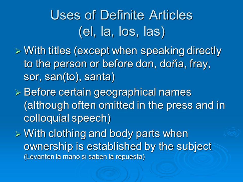 Uses of Definite Articles (el, la, los, las)