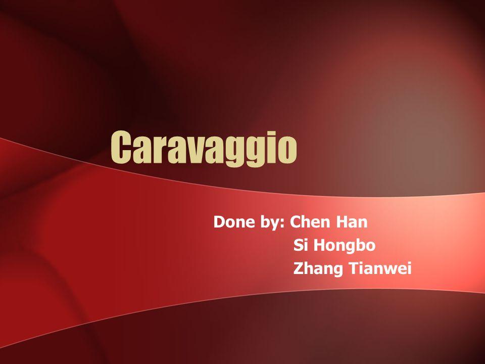 Done by: Chen Han Si Hongbo Zhang Tianwei