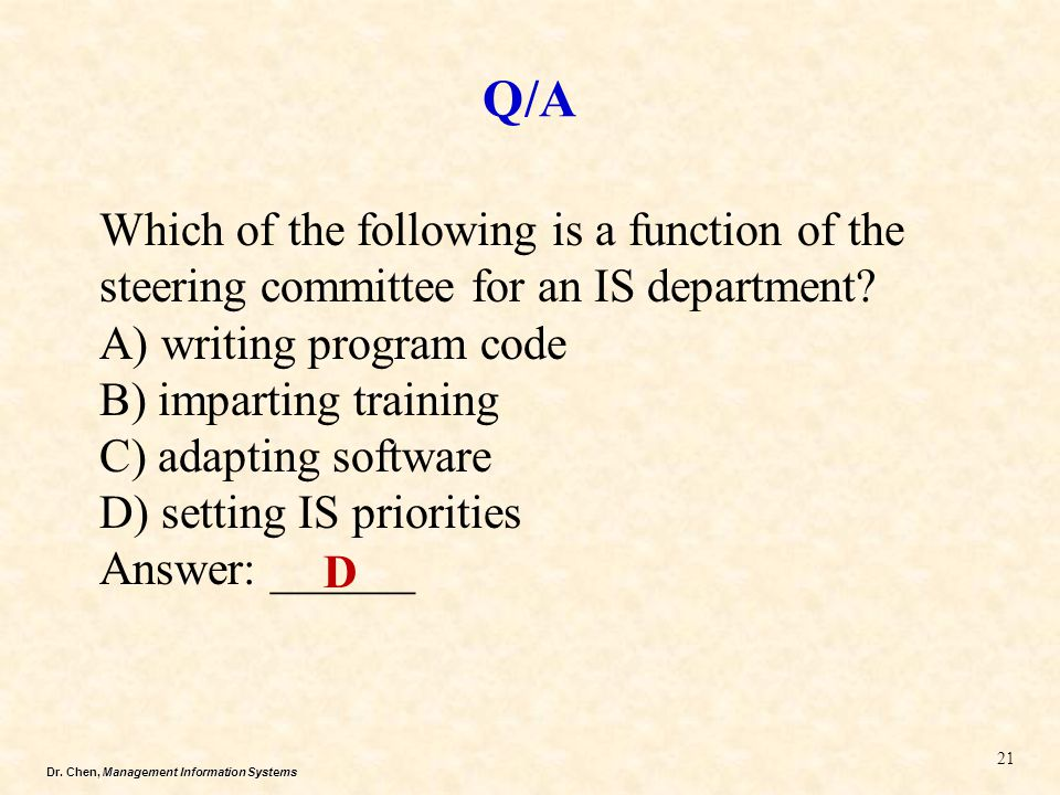 Q/A Which of the following is a function of the steering committee for an IS department A) writing program code.