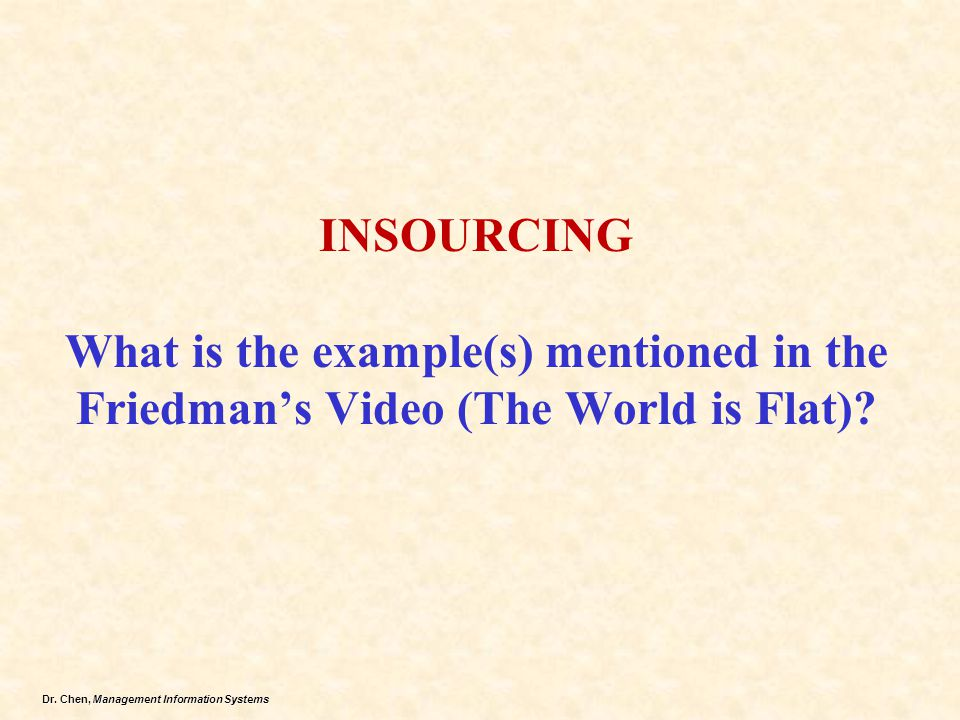 INSOURCING What is the example(s) mentioned in the Friedman's Video (The World is Flat)