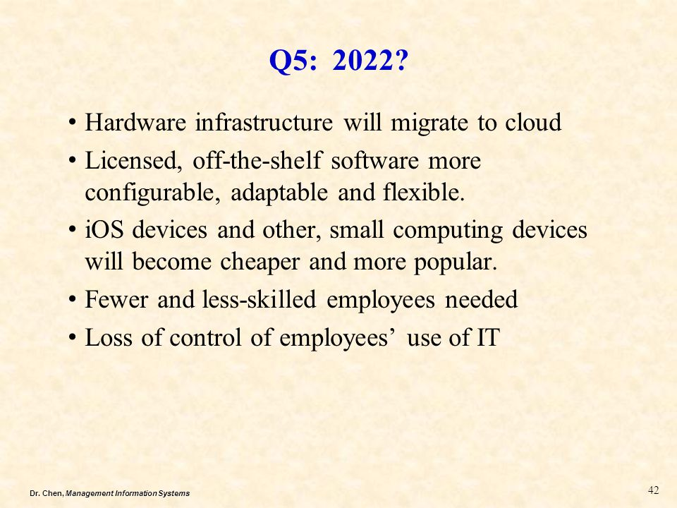 Q5: 2022 Hardware infrastructure will migrate to cloud