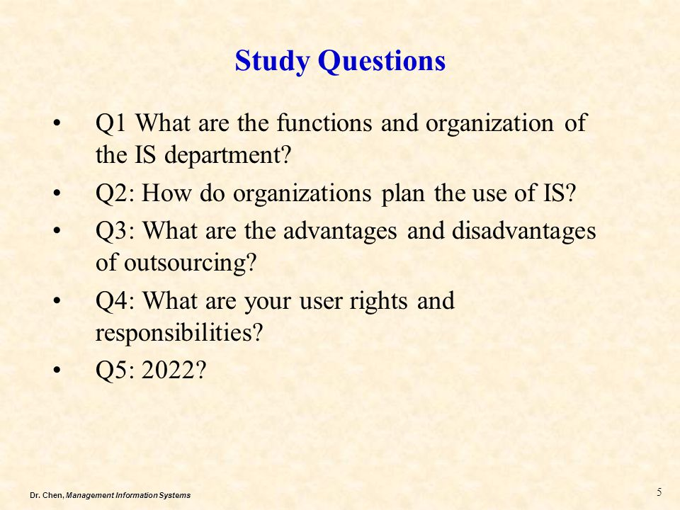 Study Questions Q1 What are the functions and organization of the IS department Q2: How do organizations plan the use of IS