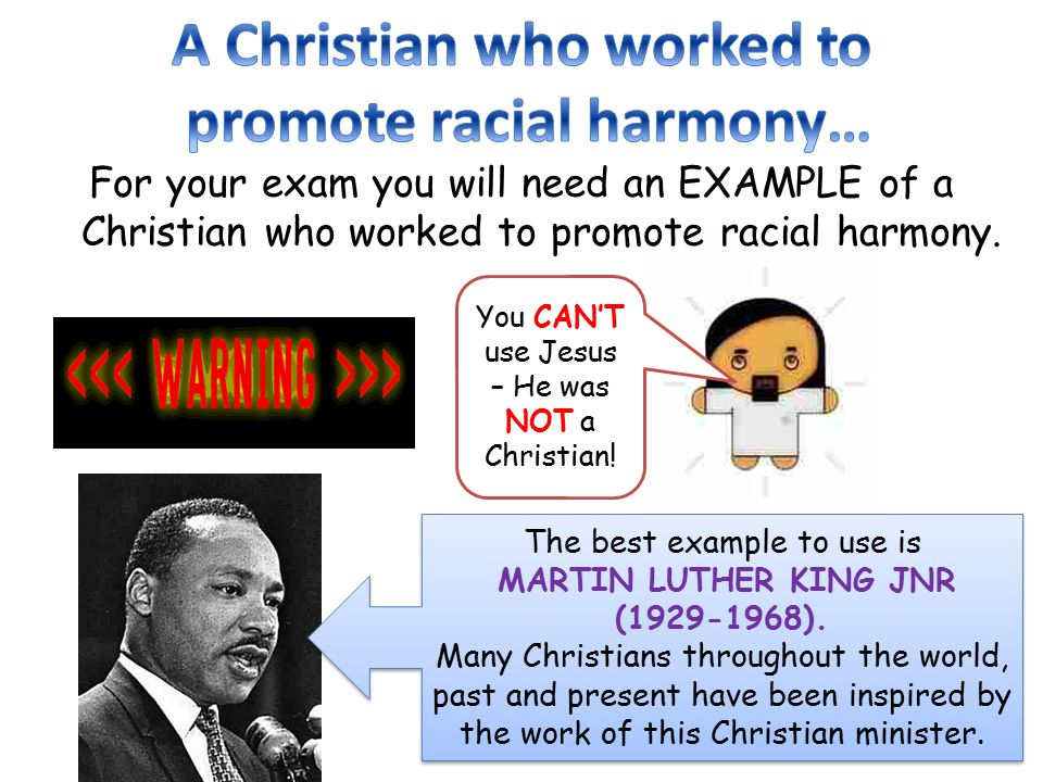A Christian who worked to promote racial harmony…