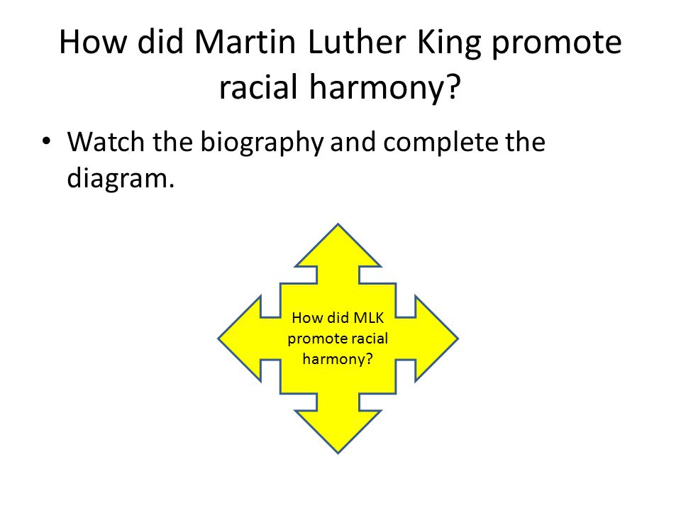 How did Martin Luther King promote racial harmony