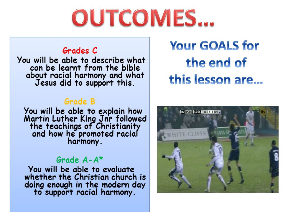 OUTCOMES… Your GOALS for the end of this lesson are… Grades C