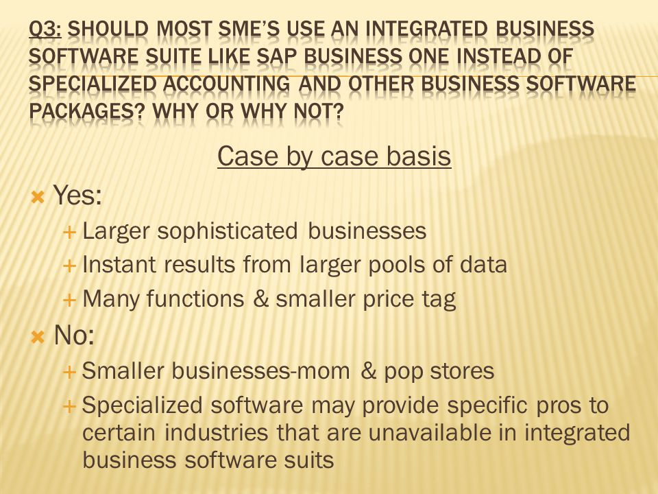 Case by case basis Yes: No: Larger sophisticated businesses