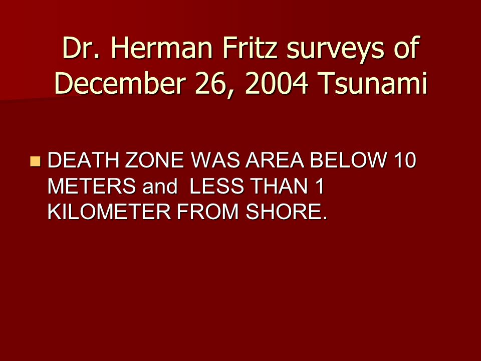 Dr. Herman Fritz surveys of December 26, 2004 Tsunami