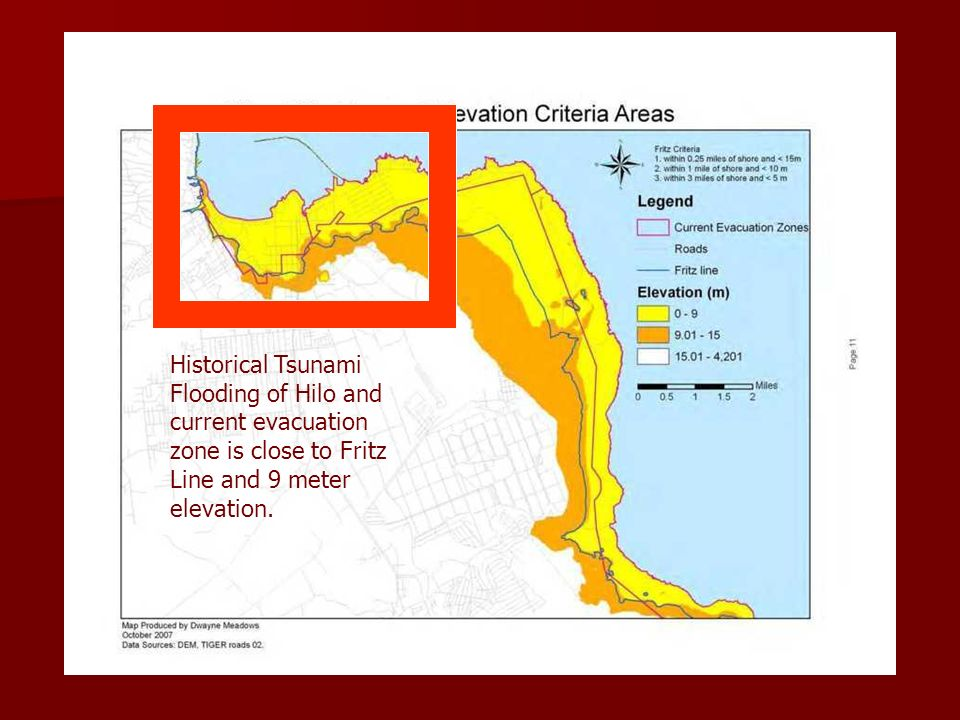 Historical Tsunami Flooding of Hilo and current evacuation zone is close to Fritz Line and 9 meter elevation.