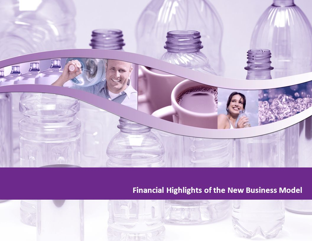 Financial Highlights of the New Business Model