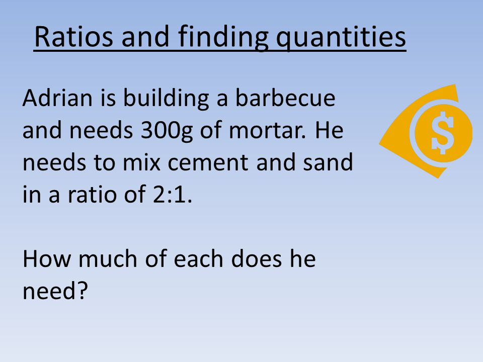 Ratios and finding quantities