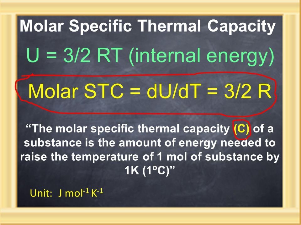 U = 3/2 RT (internal energy)