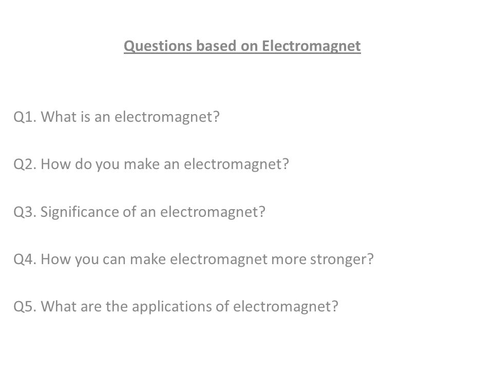 Questions based on Electromagnet