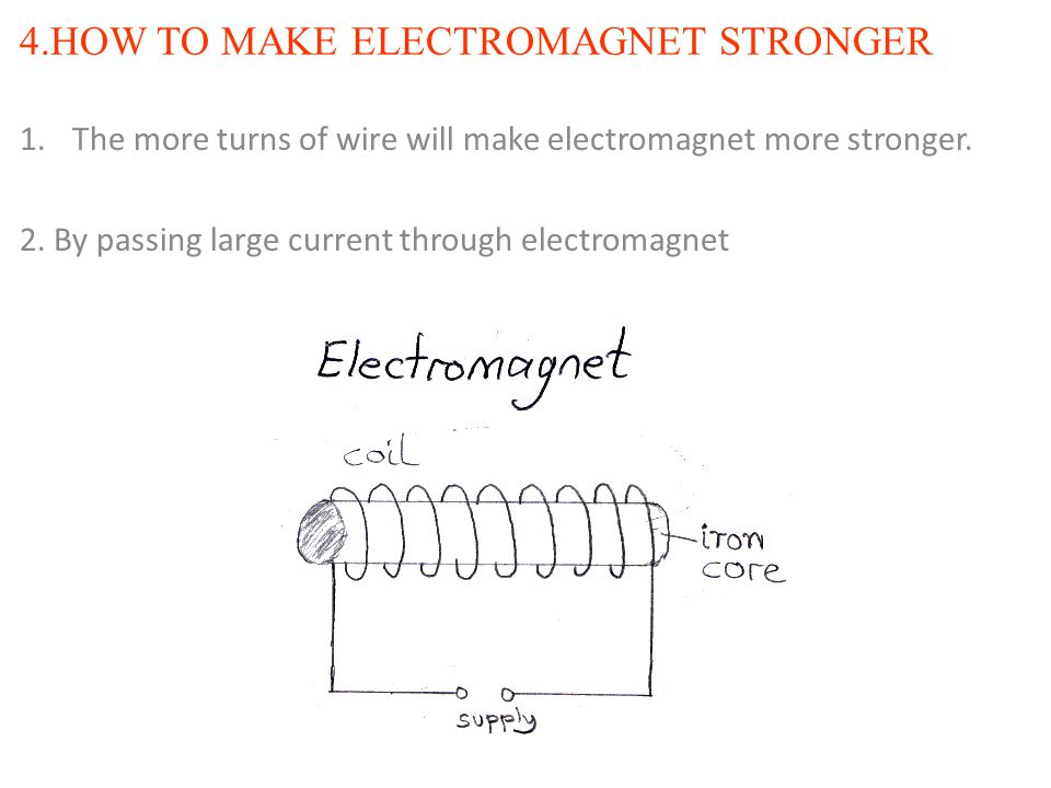 4.HOW TO MAKE ELECTROMAGNET STRONGER