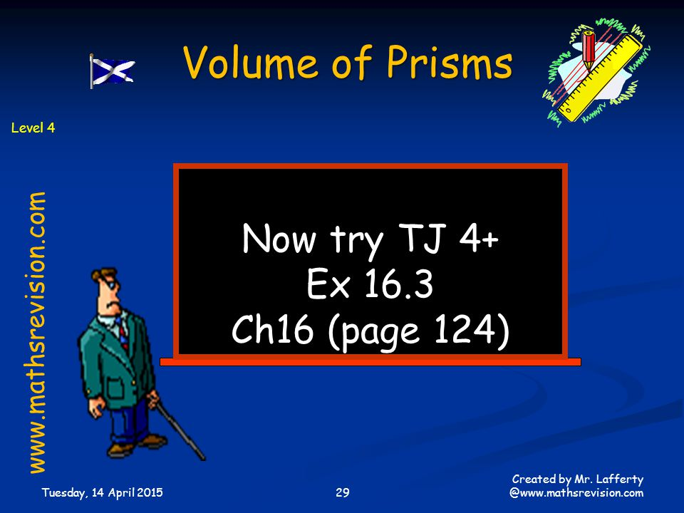 Volume of Prisms Now try TJ 4+ Ex 16.3 Ch16 (page 124)