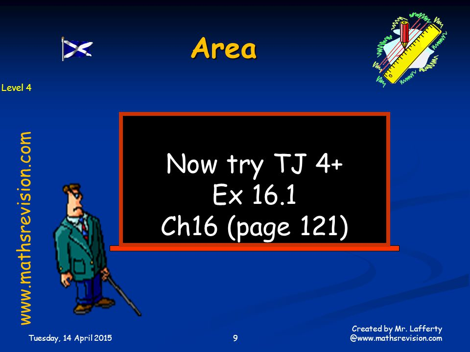 Area Now try TJ 4+ Ex 16.1 Ch16 (page 121) www.mathsrevision.com