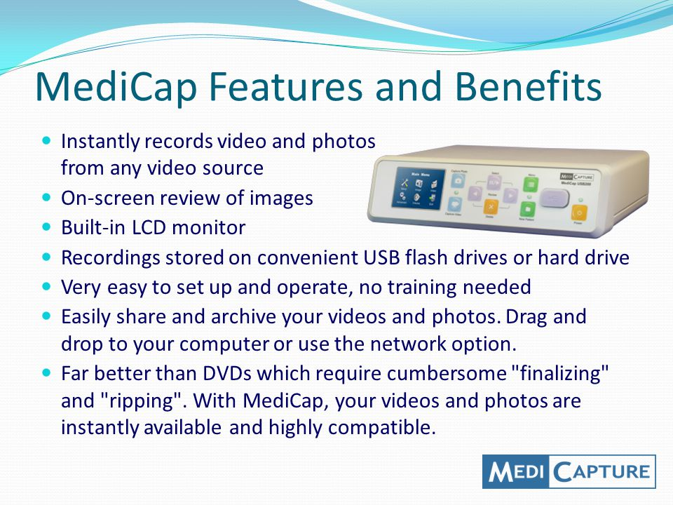 MediCap Features and Benefits