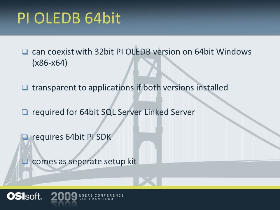 PI OLEDB 64bit can coexist with 32bit PI OLEDB version on 64bit Windows (x86-x64) transparent to applications if both versions installed.
