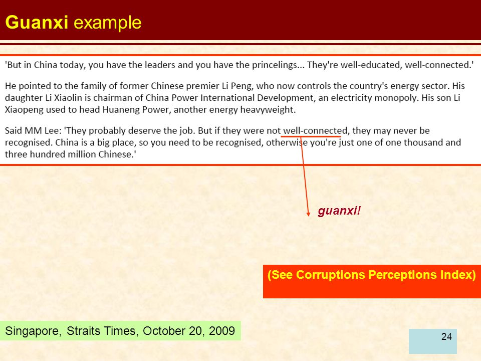 Guanxi example guanxi! (See Corruptions Perceptions Index)