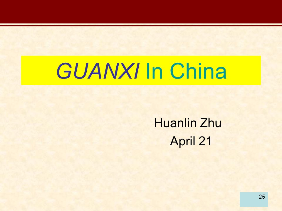 GUANXI In China Huanlin Zhu April 21 25