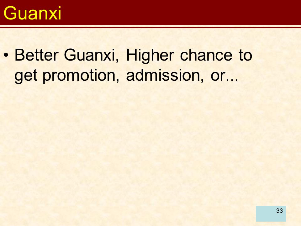 Guanxi Better Guanxi, Higher chance to get promotion, admission, or…
