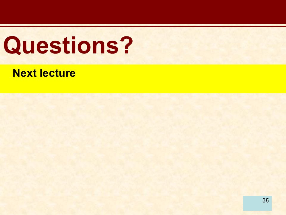 Questions Next lecture