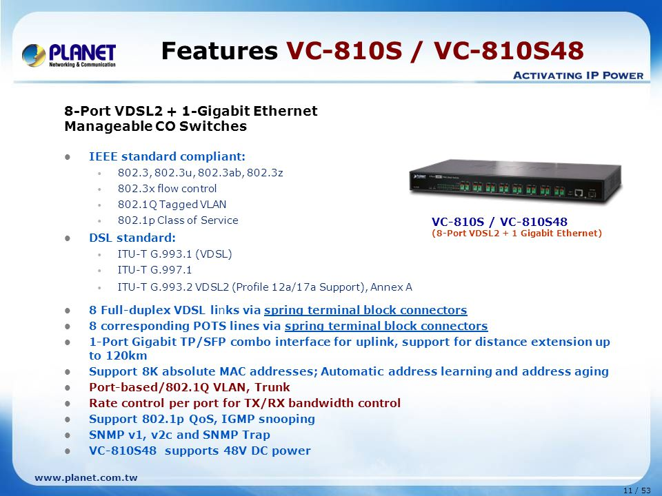 Features VC-810S / VC-810S48 8-Port VDSL2 + 1-Gigabit Ethernet