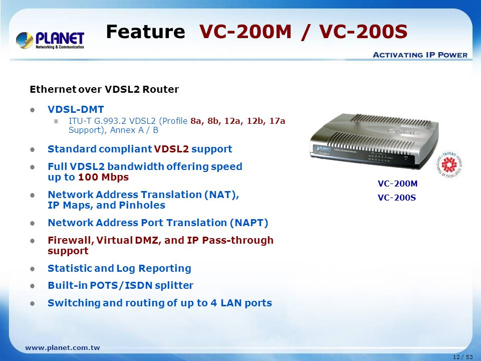 Feature VC-200M / VC-200S Ethernet over VDSL2 Router VDSL-DMT