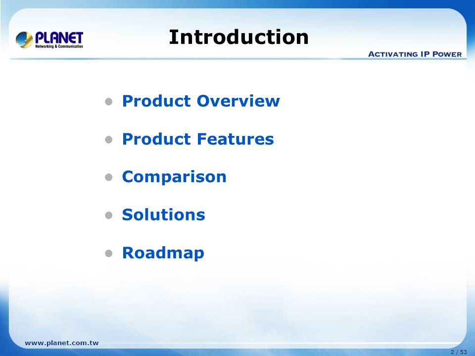 Introduction Product Overview Product Features Comparison Solutions