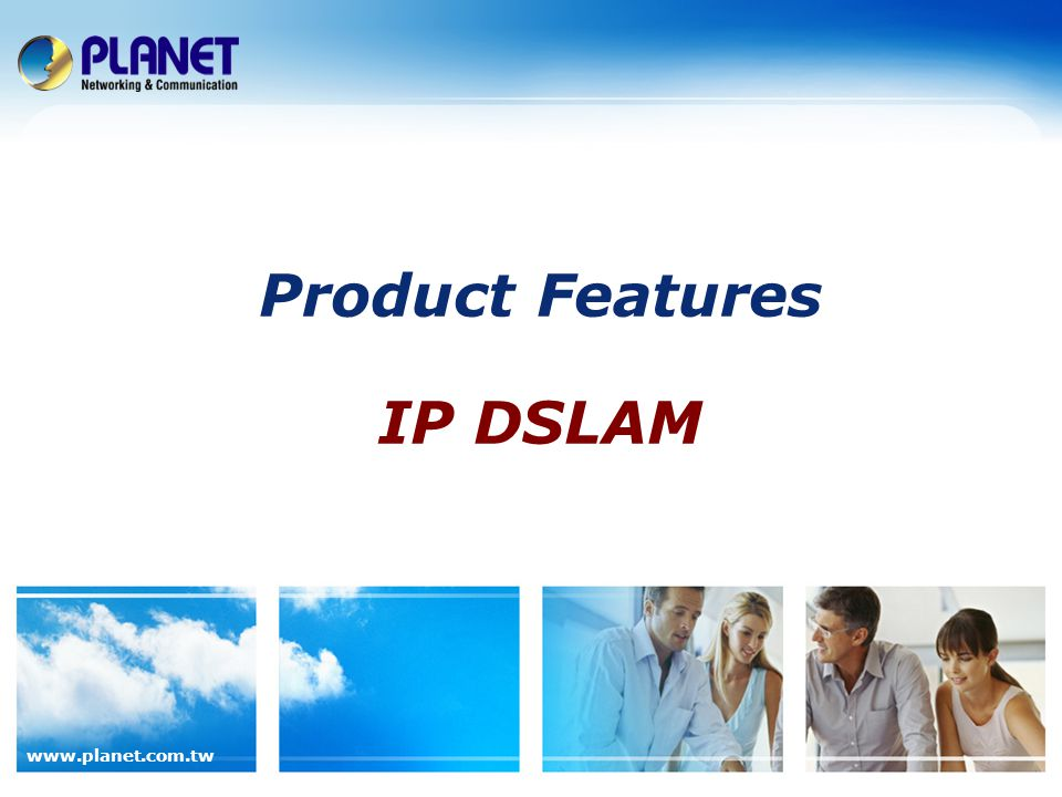 Product Features IP DSLAM