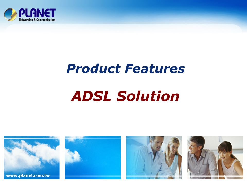 Product Features ADSL Solution