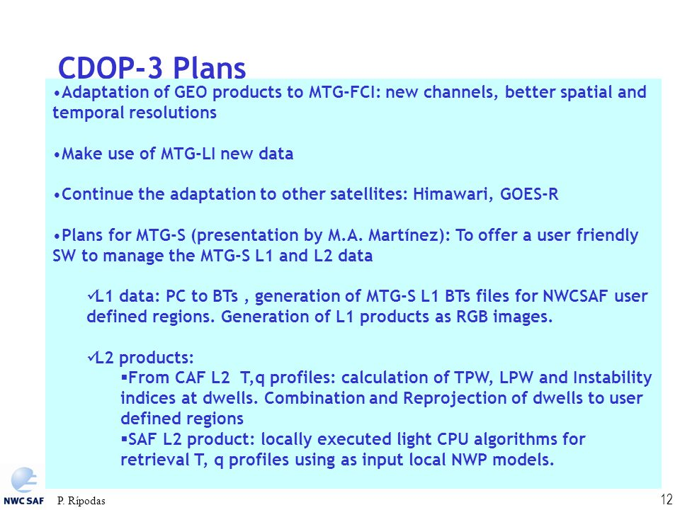 CDOP-3 Plans Adaptation of GEO products to MTG-FCI: new channels, better spatial and temporal resolutions.