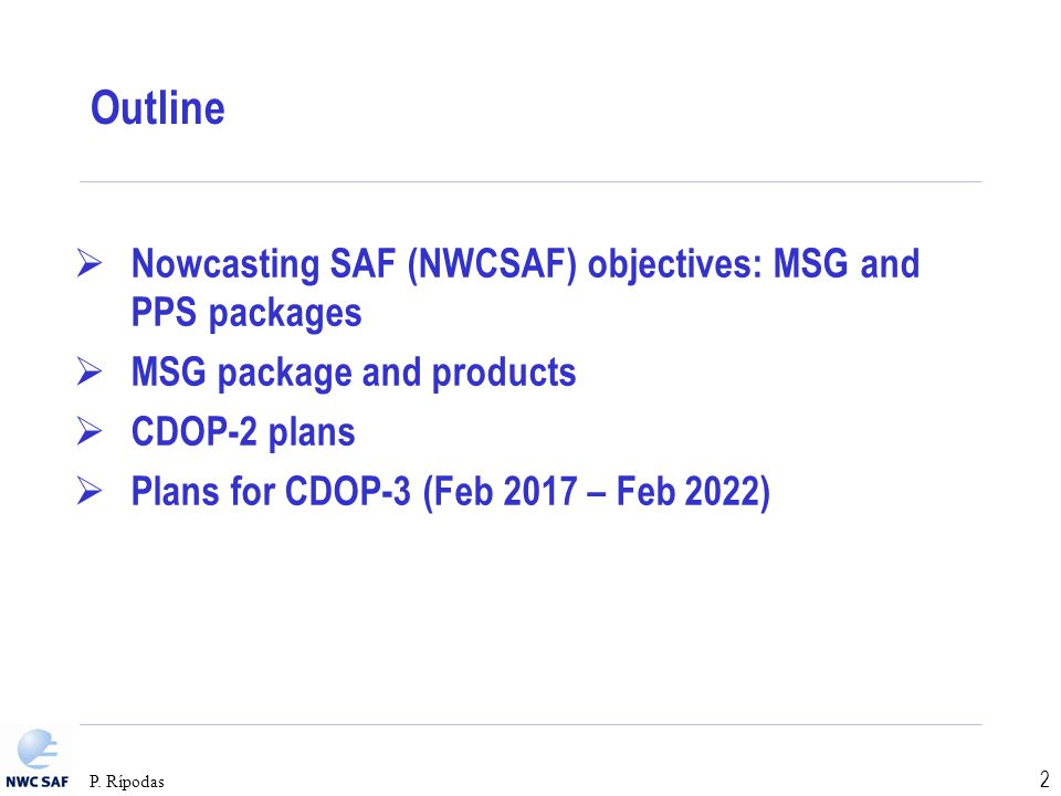 Outline Nowcasting SAF (NWCSAF) objectives: MSG and PPS packages