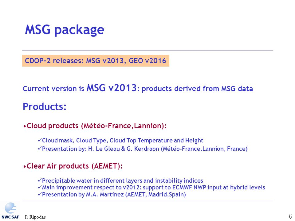 MSG package Products: CDOP-2 releases: MSG v2013, GEO v2016