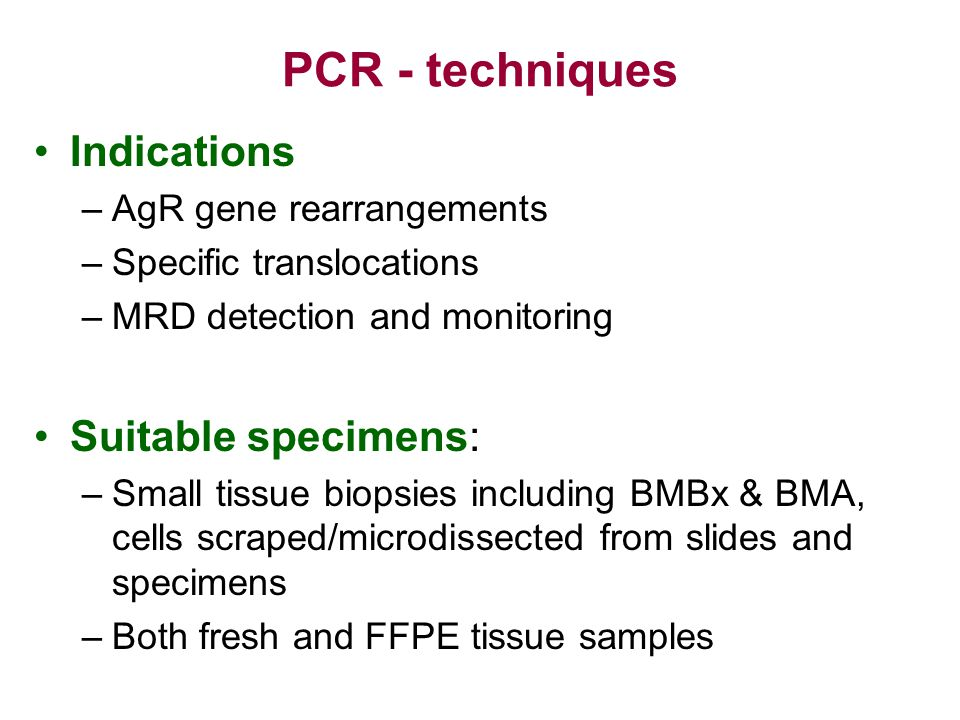 PCR - techniques Indications Suitable specimens:
