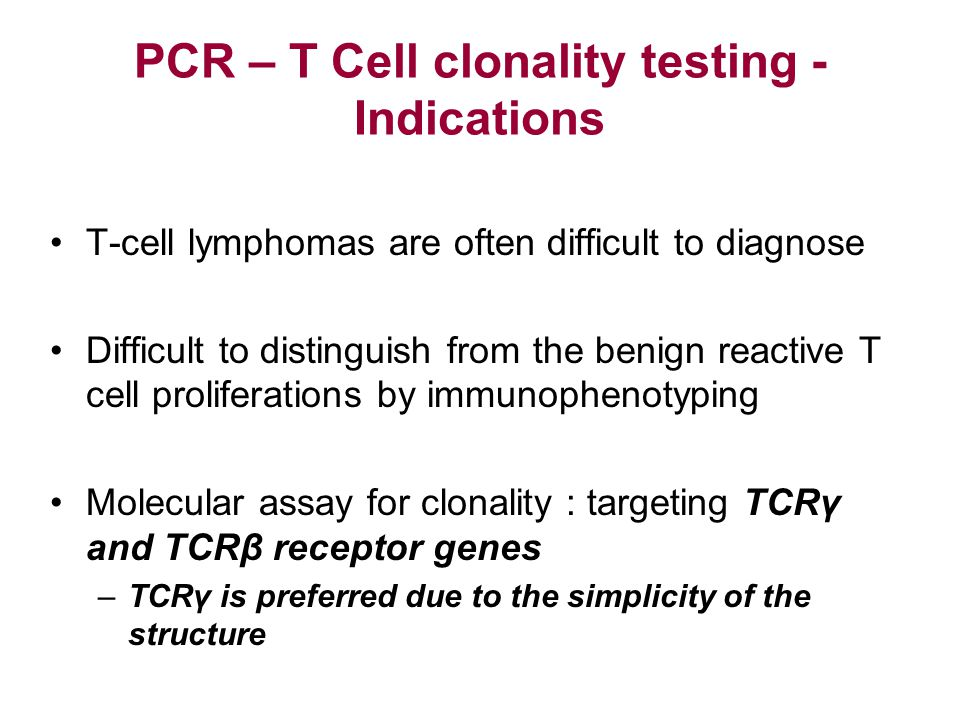 PCR – T Cell clonality testing - Indications