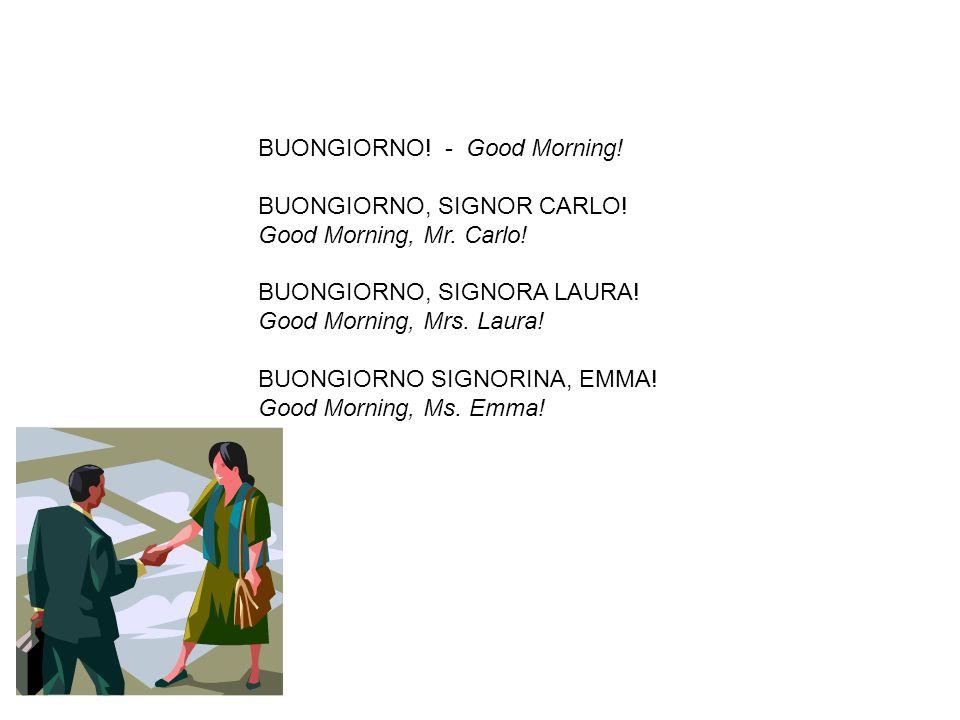 BUONGIORNO! - Good Morning!