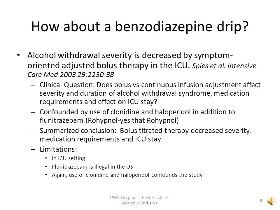 How about a benzodiazepine drip