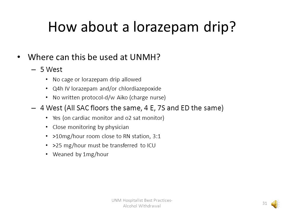 How about a lorazepam drip