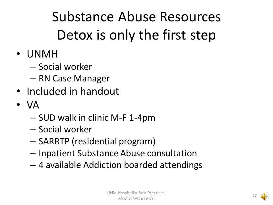 Substance Abuse Resources Detox is only the first step