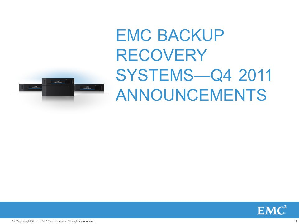 EMC BACKUP RECOVERY SYSTEMS—Q4 2011 ANNOUNCEMENTS