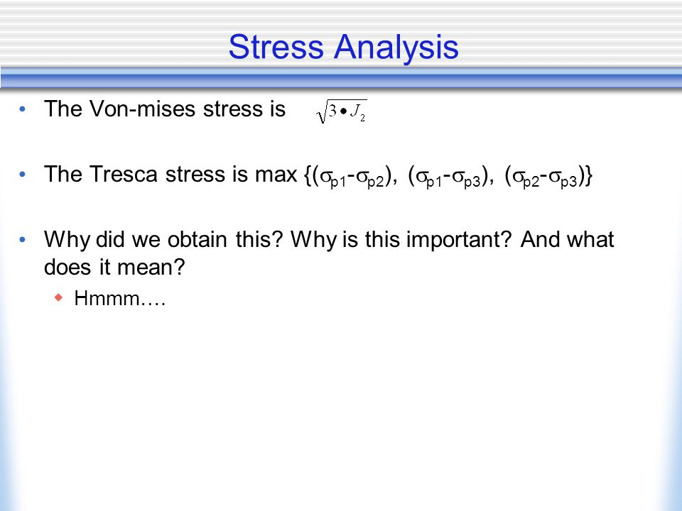 Stress Analysis The Von-mises stress is