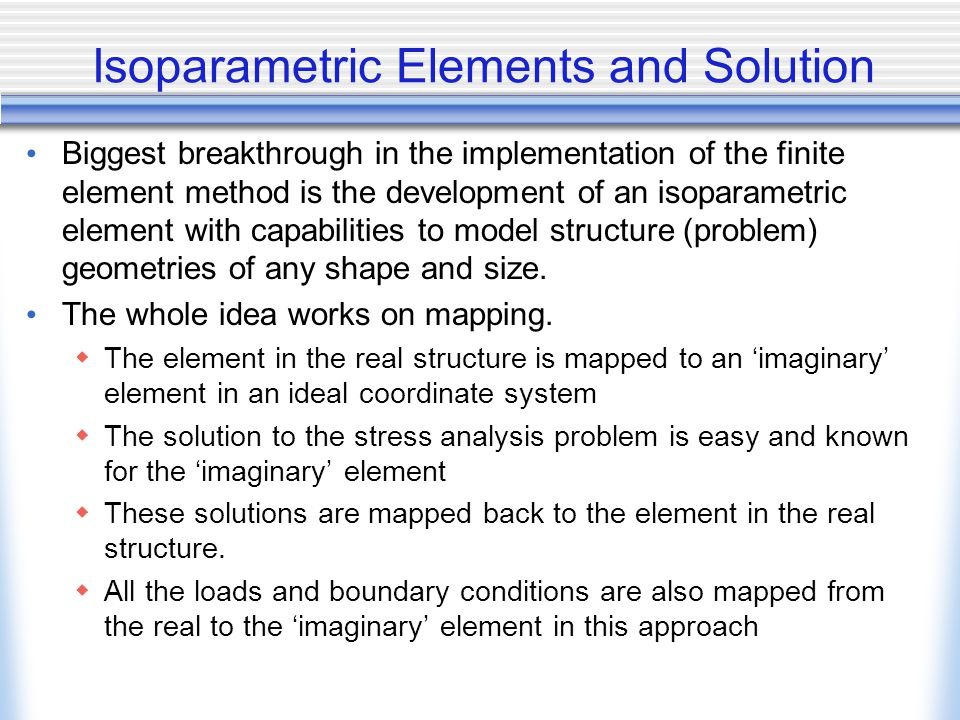 Isoparametric Elements and Solution