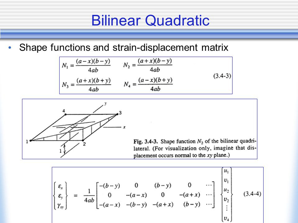 Bilinear Quadratic Shape functions and strain-displacement matrix