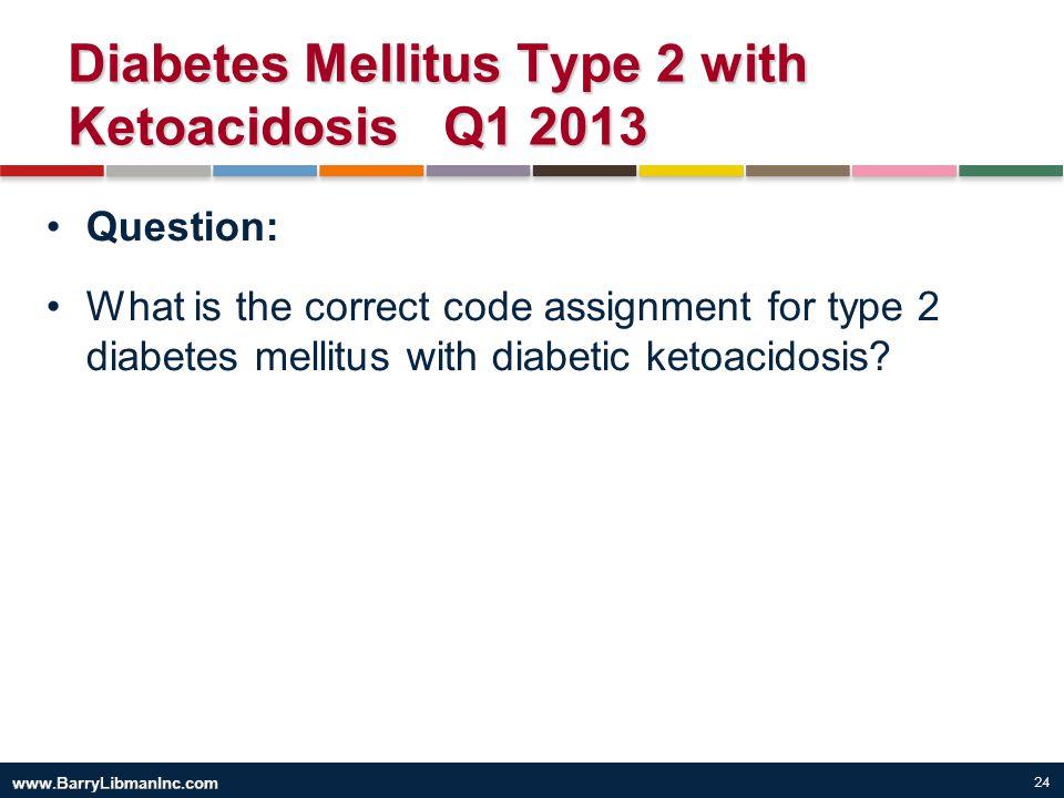 Diabetes Mellitus Type 2 with Ketoacidosis Q1 2013