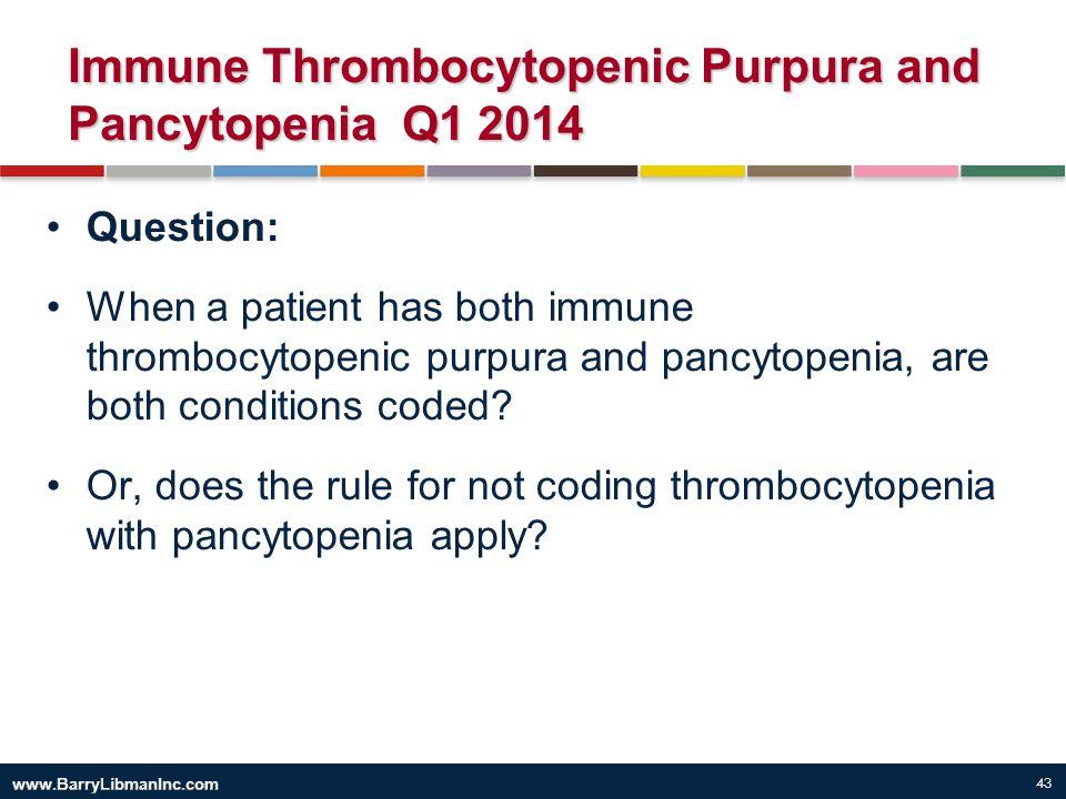 Immune Thrombocytopenic Purpura and Pancytopenia Q1 2014